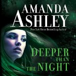 Deeper Than The Night by Amanda Ashley Narrated by Bobbin Beam